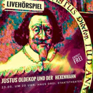 """""""Justus Oldekop und der Hexenwahn"""", LiveHörspiel im Junges Staatstheater Braunschweig, 23.5.2019, 20.15 h"""